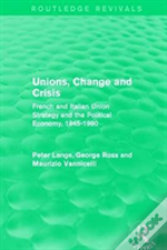 Unions Change And Crisis Rev