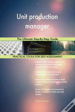 Wook.pt - Unit Production Manager The Ultimate Step-By-Step Guide