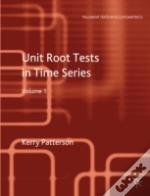 Unit Root Tests In Time Series Volume 1