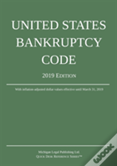 United States Bankruptcy Code; 2019 Edition