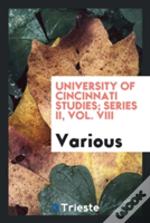 University Of Cincinnati Studies; Series Ii, Vol. Viii