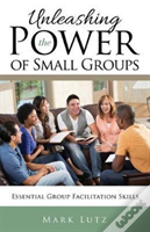 Unleashing The Power Of Small Groups