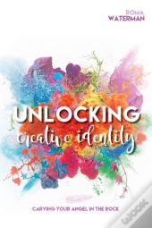 Unlocking Creative Identity - Carving Your Angel In The Rock