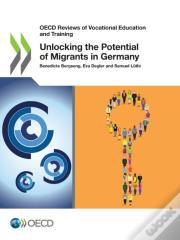 Unlocking The Potential Of Migrants In Germany