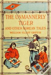 Unmannerly Tiger And Other Korean Tales