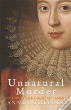 Wook.pt - Unnatural Murder: Poison In The Court Of James I