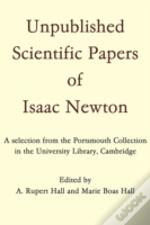 Unpublished Scientific Papers Of Isaac Newton