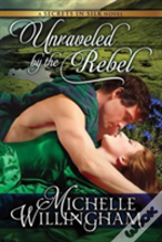 Unraveled By The Rebel Secrets In Silk B