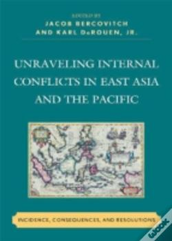 Wook.pt - Unraveling Internal Conflicts In East Asia And The Pacific
