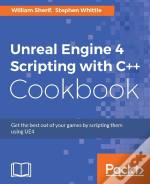 Unreal Engine 4 Scripting With C++ Cookbook