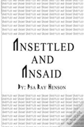 Unsettled And Unsaid