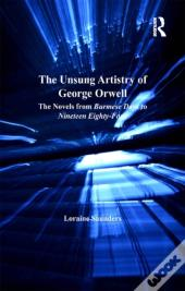 Unsung Artistry Of George Orwell