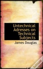 Untechnical Adresses On Technical Subjects