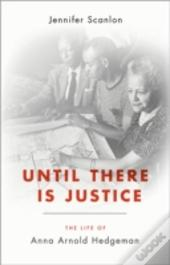 Until There Is Justice The Life Of Anna Arnold Hedgeman