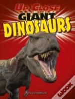 Up Close Giant Dinosaurs