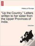 Up The Country.  Letters Written To Her