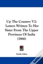 Up The Country V2: Letters Written To He