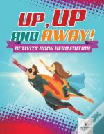 Up, Up And Away! Activity Book Hero Edition