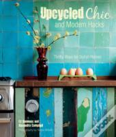 Upcycled Chic And Modern Hacks