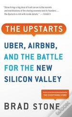 Upstarts Uber Airbnb & The Battle For Th