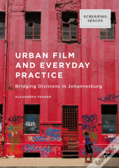 Urban Film And Everyday Practice