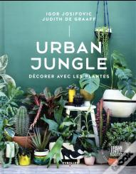 Urban Jungle - Decorer Avec Les Plantes