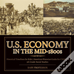 U.S. Economy In The Mid-1800s - Historical Timelines For Kids - American Historian Guide For Children - 5th Grade Social Studies