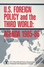 U.S. Foreign Policy And The Third World--Agenda 1985-86