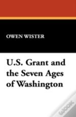 U.S. Grant And The Seven Ages Of Washington