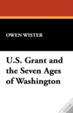 Wook.pt - U.S. Grant And The Seven Ages Of Washington