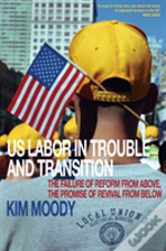 U.S. Labor In Trouble And Transition