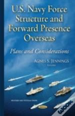 U.S. Navy Force Structure & Forward Presence Overseas