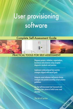Wook.pt - User Provisioning Software Complete Self-Assessment Guide