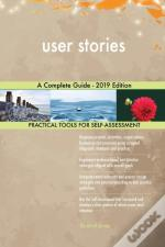 User Stories A Complete Guide - 2019 Edition