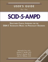 User'S Guide For The Structured Clinical Interview For The Dsm-5 (R) Alternative Model For Personality Disorders (Scid-5-Ampd)