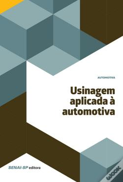Wook.pt - Usinagem Aplicada À Automotiva