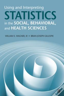 Wook.pt - Using And Interpreting Statistics In The Social, Behavioral, And Health Sciences