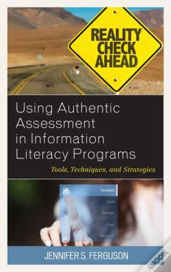 Wook.pt - Using Authentic Assessment In Information Literacy Programs