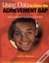Using Data To Close The Achievement Gap