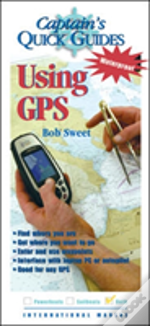 Using Gps, A Captain'S Quick Guide