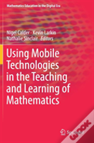 Using Mobile Technologies In The Teaching And Learning Of Mathematics