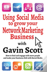 Using Social Media To Grow Your Network Marketing Business