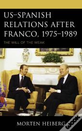 Usspanish Relations After Franco, 19751989