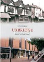 Uxbridge Through Time