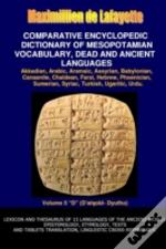V5.Comparative Encyclopedic Dictionary Of Mesopotamian Vocabulary Dead & Ancient Languages