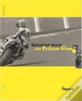 Valentino Rossi ; The Yellow Giant