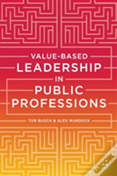 Value-Based Leadership In Public Professions