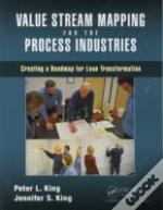 Value Stream Mapping For The Process Industries
