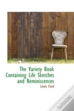 Variety Book Containing Life Sketches And Reminiscences