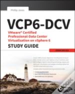 Vcp6-Dcv: Vmware Certified Professional-Data Center Virtualization On Vsphere 6 Study Guide: 2v0-621